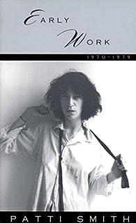 Early Work: 1970-1979 by Patti Smith par Patti Smith
