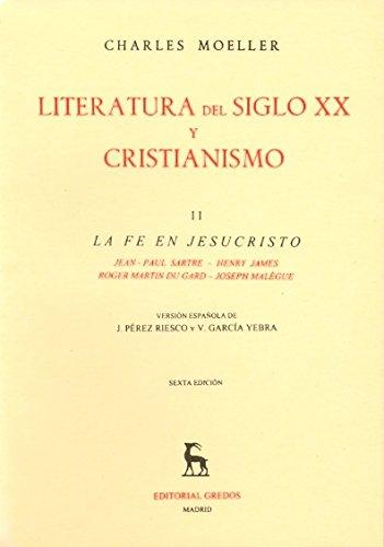 Literatura siglo xx y cristianismo vol 2: La fe en Jesucristo (VARIOS GREDOS) por Charles Moeller