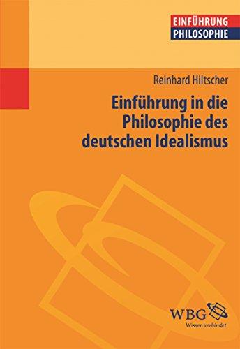 Einführung in die Philosophie des deutschen Idealismus (Philosophie kompakt) (German Edition) di Reinhard Hiltscher