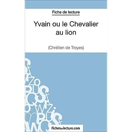 Yvain ou le Chevalier au lion de Chrétien de Troyes (Fiche de lecture): Analyse complète de l'oeuvre