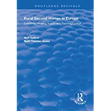 Rural Second Homes in Europe: Examining Housing Supply and Planning Control (Routledge Revivals)