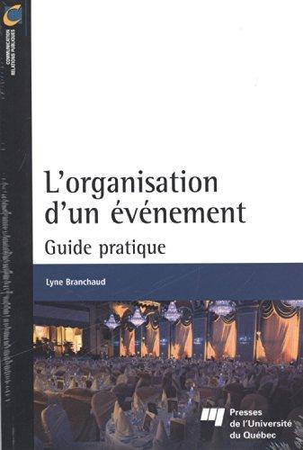 L'organisation d'un événement : Guide pratique par Lyne Branchaud