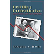 Peddling Protectionism: Smoot-Hawley and the Great Depression by Douglas A. Irwin (2011-02-13)