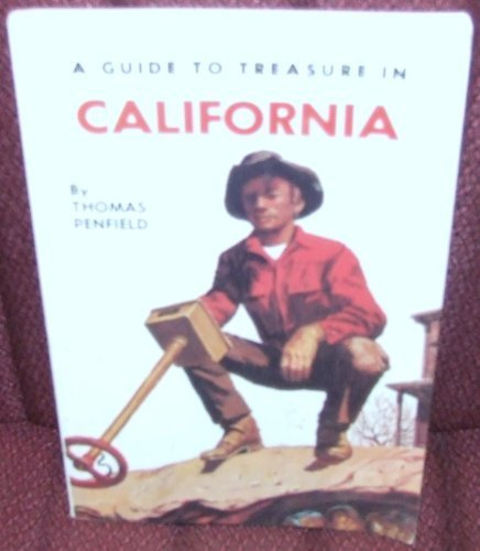 Guide to Treasure in California