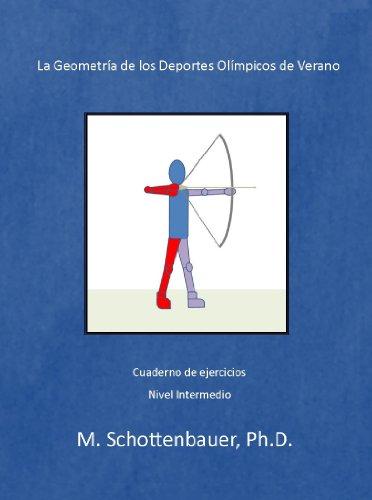 Descargar Libro La Geometría de los Deportes Olímpicos de Verano: (Spanish Edition) de M. Schottenbauer