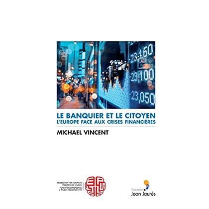 Le banquier et le citoyen. L'Europe face aux crises financières