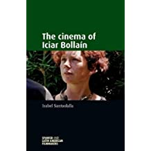 Cinema of Iciar BollaiN (Spanish and Latin American Filmmakers Mup)