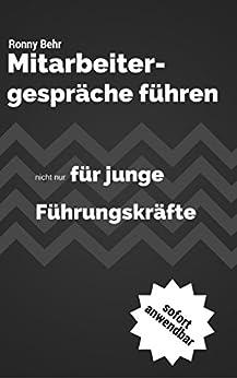 Mitarbeitergespräche führen: Personalentwicklung nicht nur für junge Führungskräfte (Personalentwicklung für junge Führungskräfte 2) (German Edition) by [Behr, Ronny]