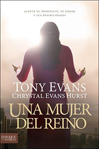 Una mujer del reino: Acepte su propósito, su poder y sus posibilidades por Tony Evans