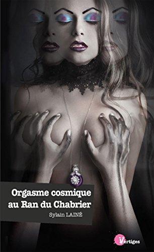 En ligne Orgasme cosmique au Ran du Chabrier pdf, epub