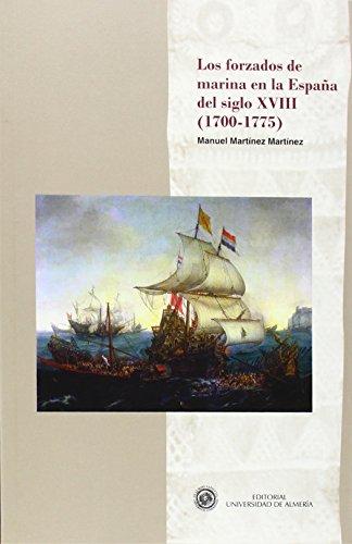 Descargar Libro Los forzados de marina en la España del siglo XVIII (Historia) de Manuel Martínez Martínez