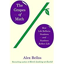 [(The Grapes of Math : How Life Reflects Numbers and Numbers Reflect Life)] [By (author) Alex Bellos ] published on (October, 2014)