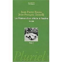 La France d'un siècle à l'autre : 1914-2000, tome 1