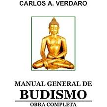 Manual General de Budismo - Obra Completa - por Carlos A. Verdaro (Pensamiento y Espiritualidad de la India nº 1) (Spanish Edition)
