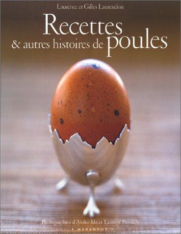 Recettes et autres histoires de poules par G. Laurendon
