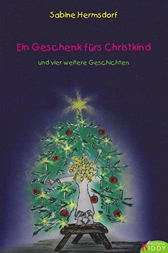 Ein Geschenk fürs Christkind: und vier weitere Geschichten (R.G. Fischer Kiddy)