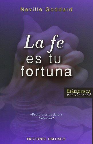 La fe es tu fortuna (EXITO) por NEVILLE GODDARD