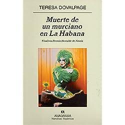 Muerte de un murciano en La Habana (Narrativas hispánicas) Finalista Premio Herralde de Novela 2006