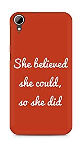 AMEZ she believed she could so she did Back Cover For HTC Desire 828