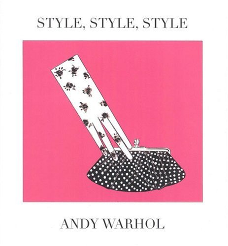 STYLE, STYLE, STYLE par Andy Warhol