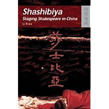 Shashibiya: Staging Shakespeare in China (The New Hong Kong Cinema Series)
