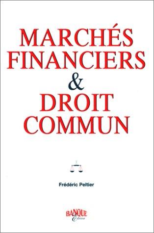 Marchés financiers et droit commun par Frédéric Peltier