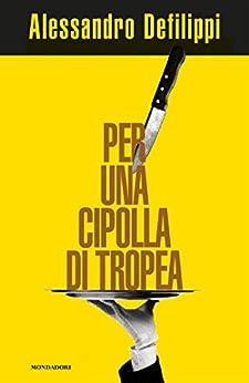 Per una cipolla di Tropea (Italian Edition) von [Defilippi, Alessandro]
