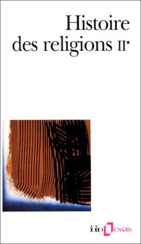 Histoire des religions, Tome II, Volume 1 (Folio Essais) par Collectif