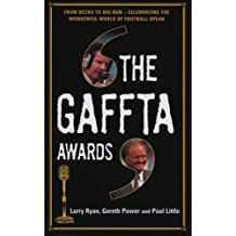 The Gaffta Awards: From Becks to Big Ron - Celebrating the Wonderful World of Football Speak
