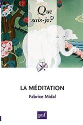 La méditation: « Que sais-je ? » n° 3997