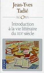 Introduction à la vie littéraire du XIXe siècle
