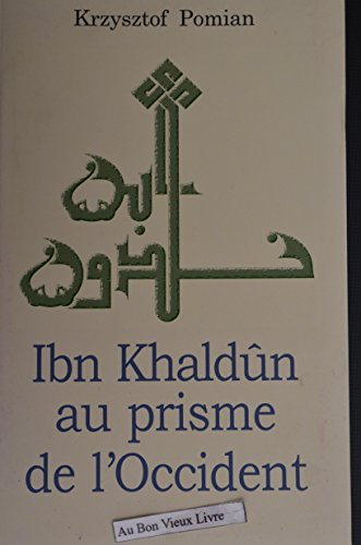 Ibn Khaldûn au prisme de l'Occident par Krzysztof Pomian