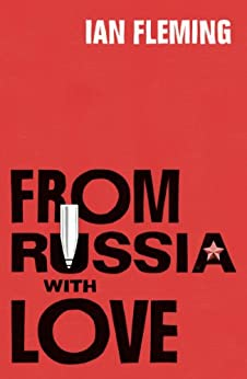 From Russia with Love: James Bond 007 by [Fleming, Ian]