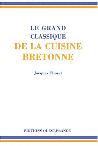 Le grand classique de la cuisine bretonne par Jacques Thorel