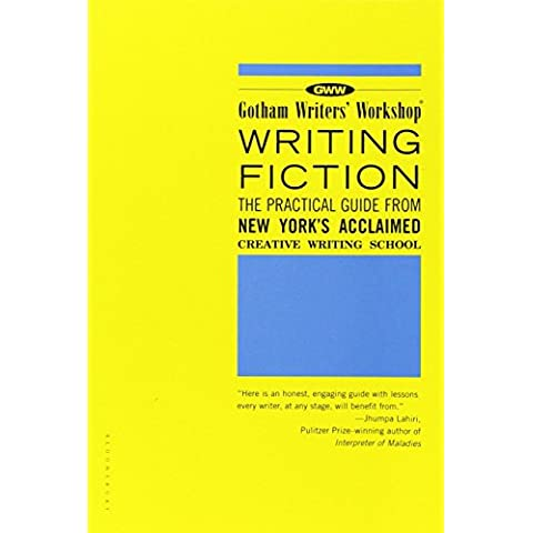 Gotham Writers' Workshop Writing Fiction: The Practical Guide from New York's Acclaimed Creative Writing School by Gotham Writers' (1-Aug-2003) Paperback