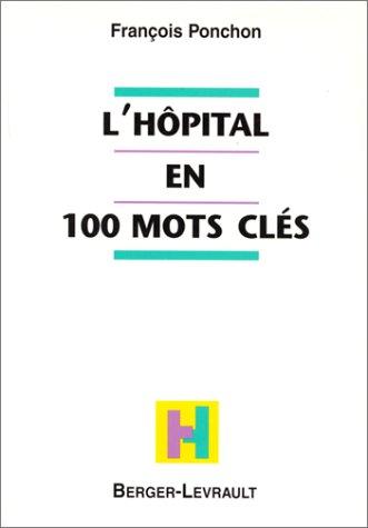 L'hôpital en 100 mots clés