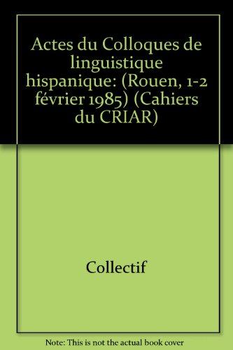 Cahiers du CRIAR N° 6/1986 : Colloque de linguistique hispanique