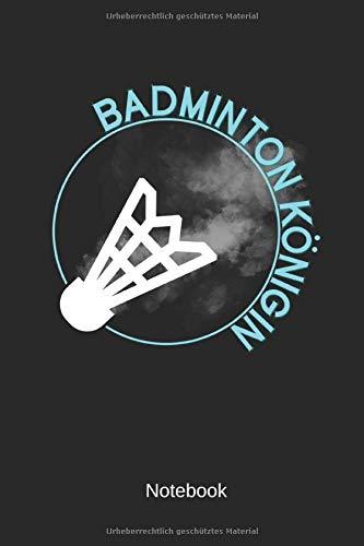 Badminton Königin - Notebook: Dieses linierte Notizbuch eignet sich perfekt für Badminton-Königinnen!
