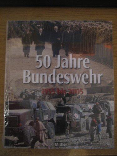 50 Jahre Bundeswehr: 1955 bis 2005