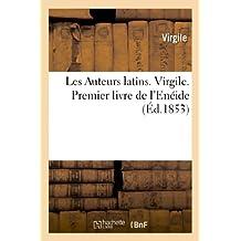 Les Auteurs latins expliqués d'après une méthode nouvelle par deux traductions françaises: Virgile. Premier livre de l'Enéide