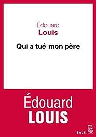 Qui a tué mon père par Édouard Louis