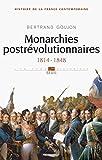 Monarchies postrévolutionnaires. 1814-1848: (1814-1848) (UNIVERS HISTORI t. 2)