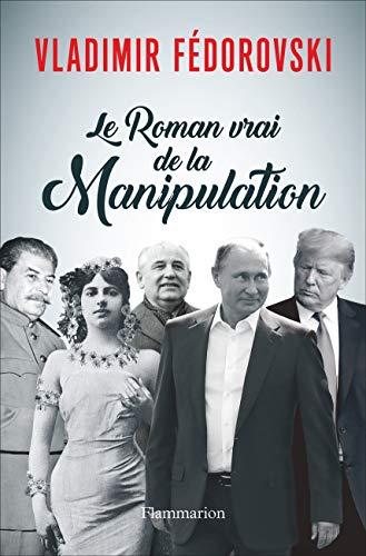Le Roman vrai de la Manipulation (Documents, témoignages  et essais d'actualité) par Vladimir Fédorovski
