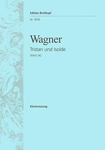 Preisvergleich Produktbild Tristan und Isolde WWV 90 - Handlung in 3 Aufzügen - Klavierauszug (EB 4505)