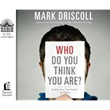 Who Do You Think You Are?: Finding Your True Identity in Christ by Mark Driscoll (2013-01-08)