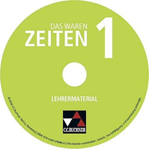 Preisvergleich Produktbild Das waren Zeiten 1 Lehrermaterial. Neue Ausgabe Baden-Württemberg: CD-ROM
