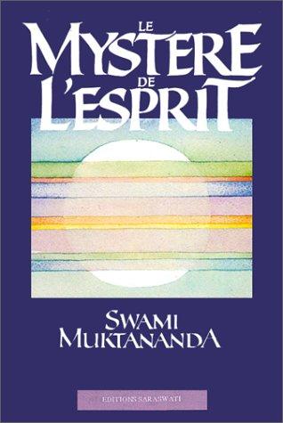Le Mystère de l'esprit par Swami Muktananda