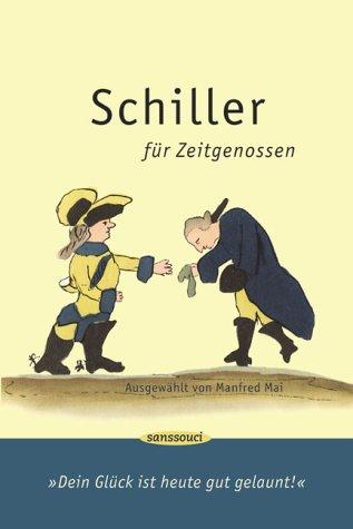 Schiller für Zeitgenossen: Dein Glück ist heute gut gelaunt