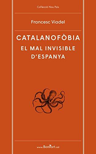Catalanofòbia. El mal invisible d'Espanya (Nou País Book 3) (Catalan Edition)
