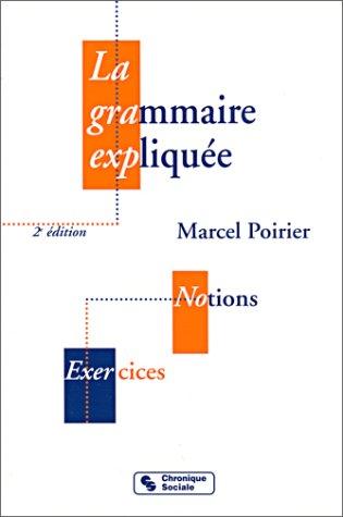 La grammaire expliquée : Notions et Exercices